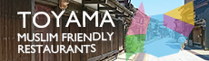 TOYAMA MUSLIM FRIENDLY RESTAURANTS
